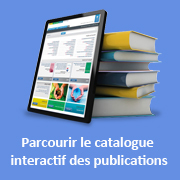 Parcourir le catalogue interactif des publications